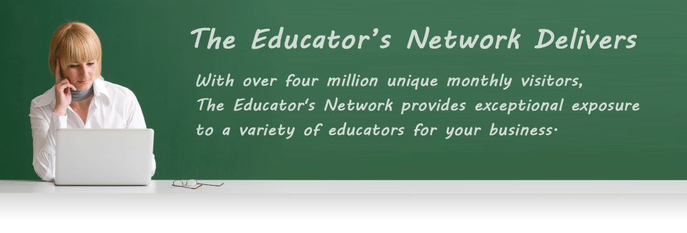 With over four million unique monthly visitors, The Educator's Network provides exceptional exposure to a variety of educators for your business.